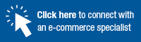 Click Here to connect with an e-commerce specialist
