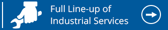 Full Line-up of Industrial Services