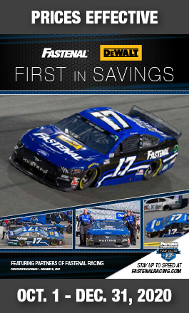 Fastenal Racing. DeWalt. First In Savings Promotion. Prices Effective October 1 - December 31, 2020