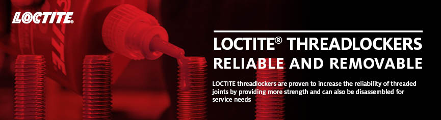 Loctite threadlockers. Reliable and removable. Loctite threadlockers are proven to increase the reliability of threaded joints by providing more strength and can also be disassembled for service needs.