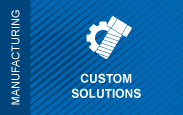 Manufacturing. Custom solutions