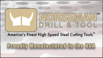 Norseman Drill and Tool. America's finest high speed steel cutting tools. proudly manufactured in the USA